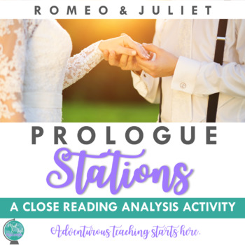 Romeo & Juliet:  A Prologue Stations Activity {Close Reading & Analysis}