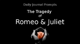 Romeo & Juliet: Act 1-5 Journal Prompts