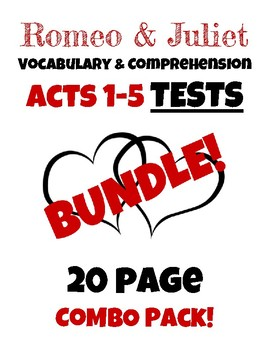 Romeo & Juliet: Acts 1-5 Vocabulary & Reading Comprehension Test BUNDLE!