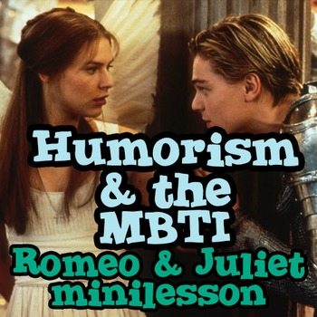 Romeo & Juliet, Humorism, and the MBTI