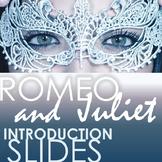 Romeo & Juliet Introduction Slides - Google Compatible - Grades 7-12!