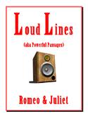 Romeo & Juliet LOUD LINES