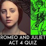 Romeo & Juliet Quiz Act 4 | Romeo & Juliet Act 4 Quiz | Essay Questions