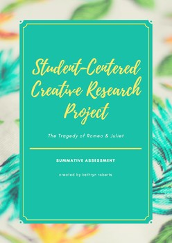 Romeo & Juliet Student Centered Creative Research Project