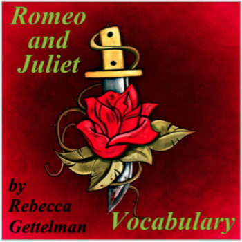 Romeo and Juliet by William Shakespeare Vocabulary Lists a