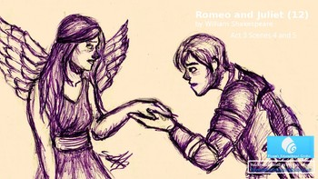Romeo and Juliet (12) Act 3 Scenes 4 and 5