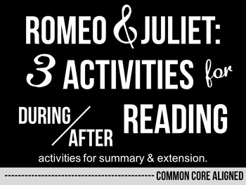 Romeo and Juliet - 3 Activities for During/After Reading