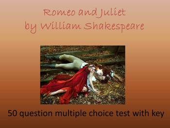 Romeo and Juliet 50 Question Multiple Choice Test