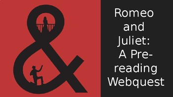 Romeo and Juliet: A Pre-Reading WebQuest