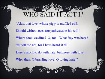 Romeo and Juliet ACT I WHO SAID IT QUOTE REVIEW