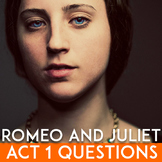 Romeo & Juliet Act 1 Close Reading Questions, Bellringers, Activities, & Quiz