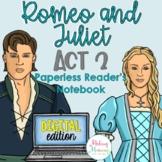 Romeo and Juliet Act 2 Digital Reader's Notebook (Paperless)