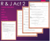 Romeo and Juliet Act 2: Scene 1,2,3,4,5,6 Guided Reading Questions & Writing