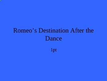 Romeo and Juliet Act 2: Jeopardy Power Point