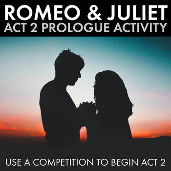 Romeo and Juliet Act 2 Prologue Fun, Hands-On Activity wit
