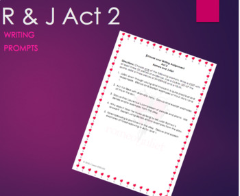 Romeo and Juliet Act 2: Choose your Writing Prompt Practice or Quiz/Assessment