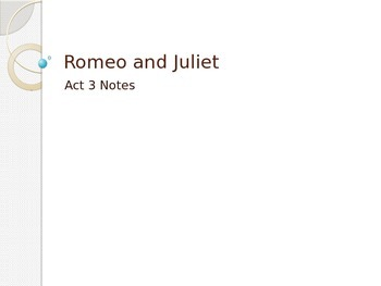 Romeo and Juliet- Act 3 Guided Notes Powerpoint