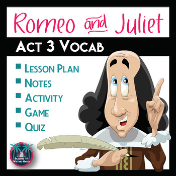 Romeo and Juliet Act 3 Vocabulary Notes, Activity, Game, and Quiz