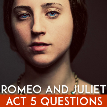 Romeo & Juliet Act 5 Questions and Answers | Scenes 1, 2, 3 | Quiz | Discussion