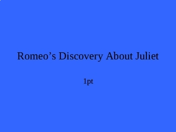 Romeo and Juliet Act 5: Jeopardy Power Point