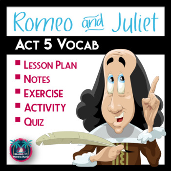 Romeo and Juliet Act 5 Vocabulary Notes, Activities, and Quiz