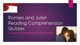 Romeo and Juliet Act Comprehension Quizzes Act I-V