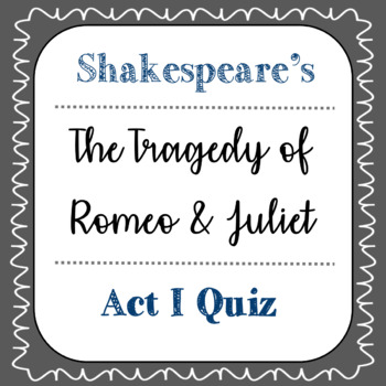 Romeo and Juliet Act I Quiz