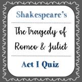 Romeo and Juliet Act I Quiz