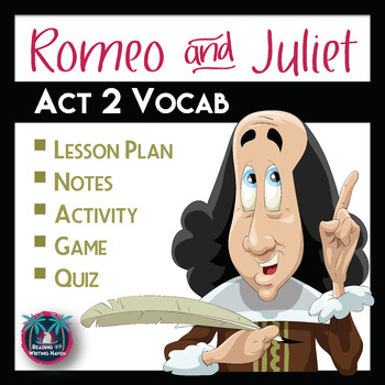 Romeo and Juliet Act 2 Vocabulary Notes, Activity, Game, and Quiz