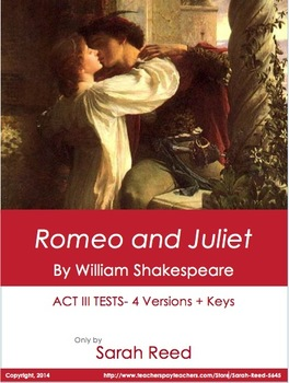 Romeo and Juliet- Act III Test: 4 Versions + Keys