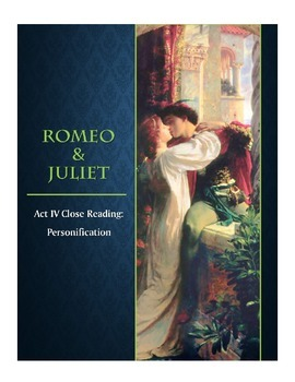 romeo and juliet act iv close reading activity on personification  romeo and juliet act iv close reading activity on personification