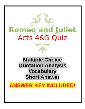 Romeo and Juliet Acts 4 & 5 Quiz