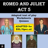 Romeo and Juliet (Adapted) Act 5 (Spec.ed/ESL) Distance Learning