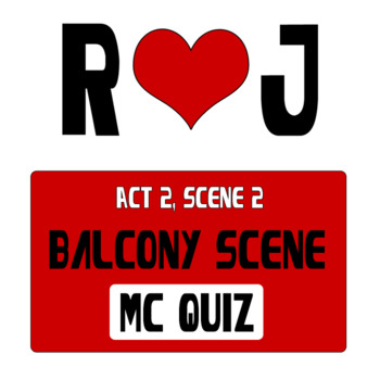 Romeo and Juliet Balcony Scene Close Read 20 Multiple Choice Quiz Test