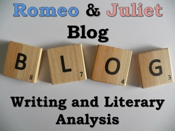Romeo and Juliet Blog Activity-Digital Writing, Reading, & Textual Analysis