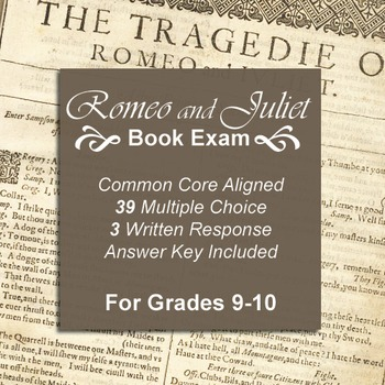 Romeo and Juliet Book Exam - Multiple Choice and Written Response