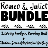 Romeo and Juliet Bundle! Guided Annotation Reading Unit and Modern Scene Writing