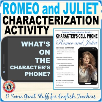 Romeo and Juliet Characterization Cell Phone Activity---Fun and Creative!