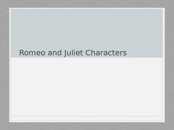 Romeo and Juliet Characters Powerpoint Notes