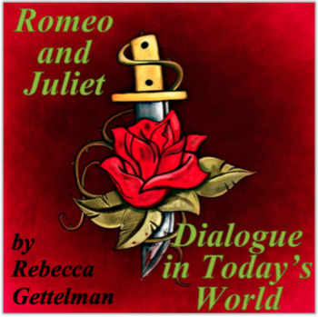Romeo and Juliet: Dialogue in Today's World: Creative Writing Activity & Rubric