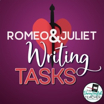 Romeo and Juliet Differentiated Writing Tasks and Assignme