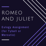 Romeo and Juliet Eulogy Writing Essay Assignment for Tybal