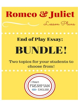romeo and juliet final essay bundle by i heart freshman english