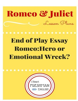 Romeo and Juliet Final Paper: Romeo- Hero or Emotional Wreck?
