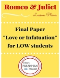 Romeo and Juliet Final paper: Love or Infatuation for LOW students