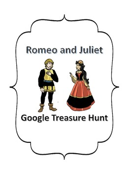 Romeo and Juliet Google Treasure Hunt