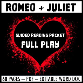 Romeo and Juliet Guided Reading Unit Packet (Acts 1-5)