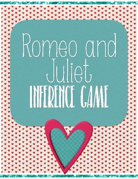 Romeo and Juliet Inference Game