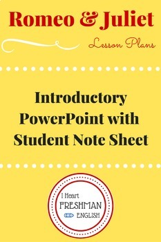 NOT BORING! Romeo and Juliet Introduction PowerPoint with Student Note Sheet