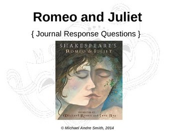 Romeo and Juliet - Journal Response Questions - William Sh